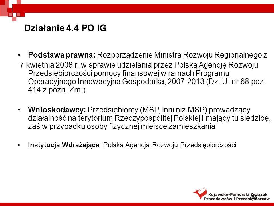 Działanie 4.4 PO IG Podstawa prawna: Rozporządzenie Ministra Rozwoju Regionalnego z.