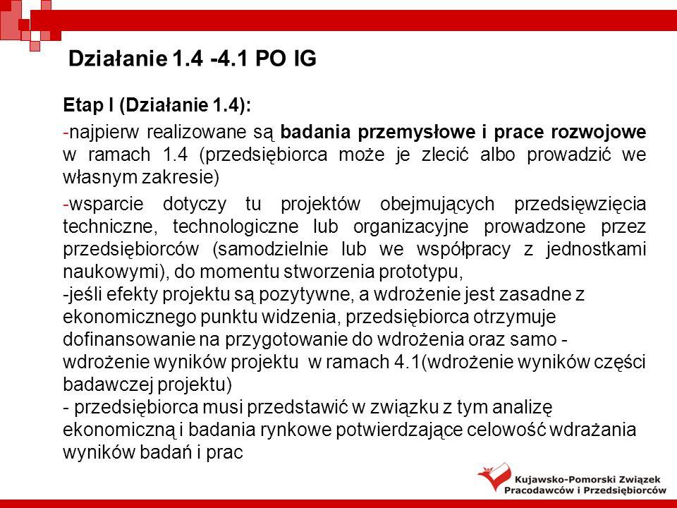 Działanie 1.4 -4.1 PO IG Etap I (Działanie 1.4):