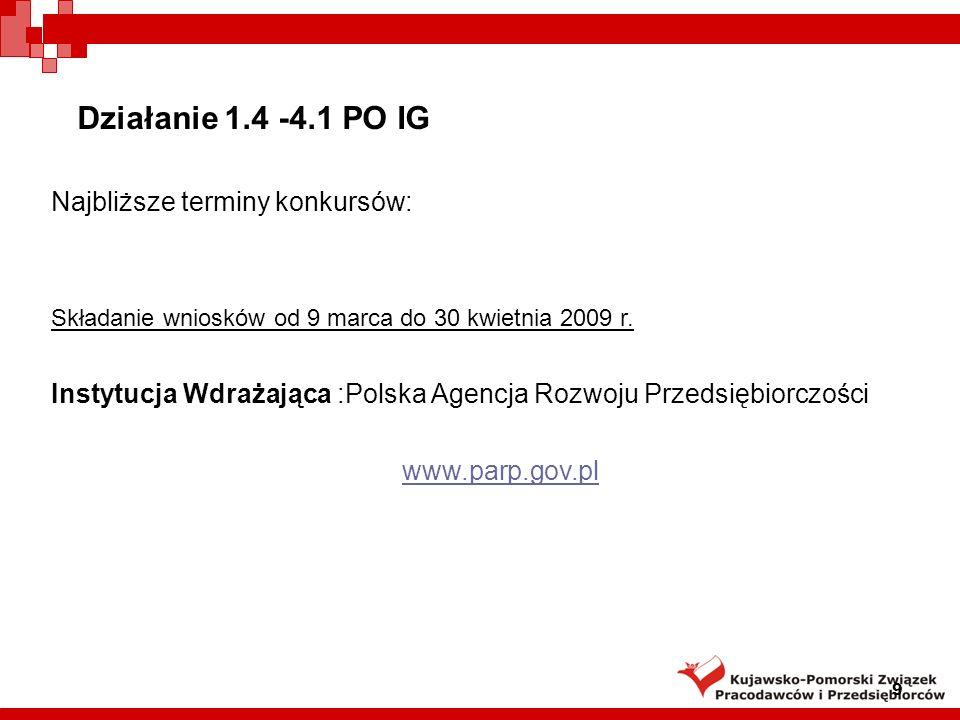 Działanie 1.4 -4.1 PO IG Najbliższe terminy konkursów: