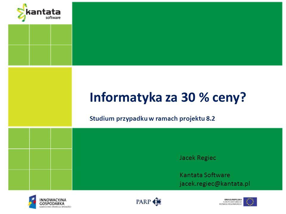 Informatyka za 30 % ceny Studium przypadku w ramach projektu 8.2