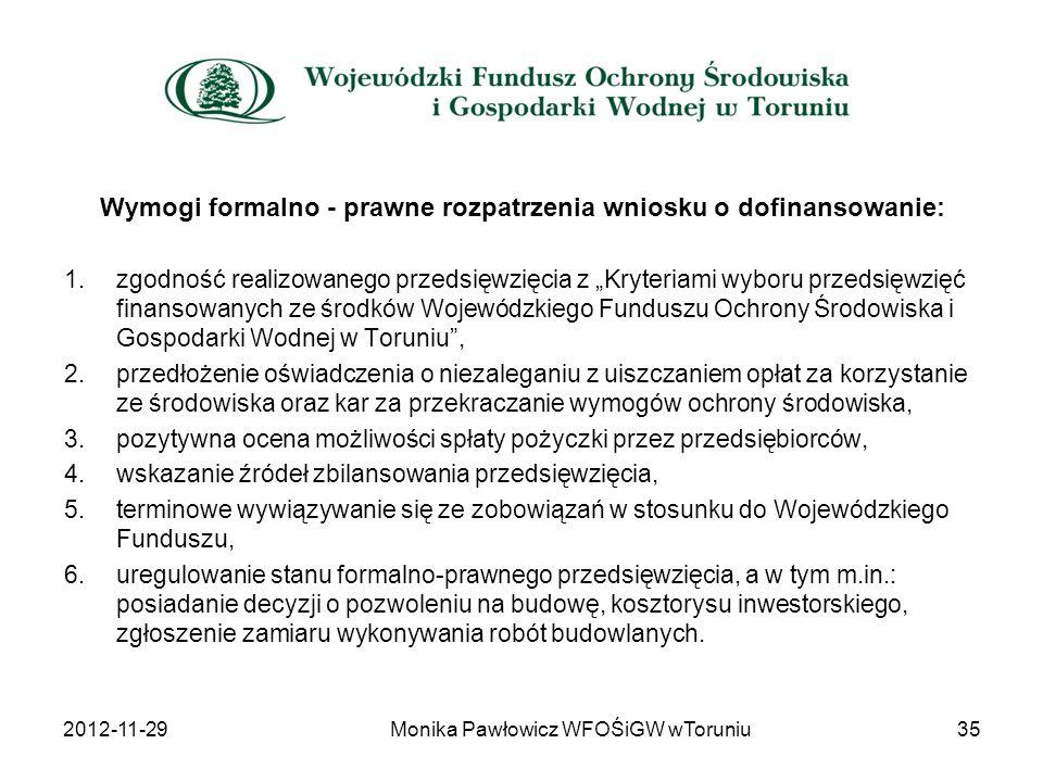 Wymogi formalno - prawne rozpatrzenia wniosku o dofinansowanie: