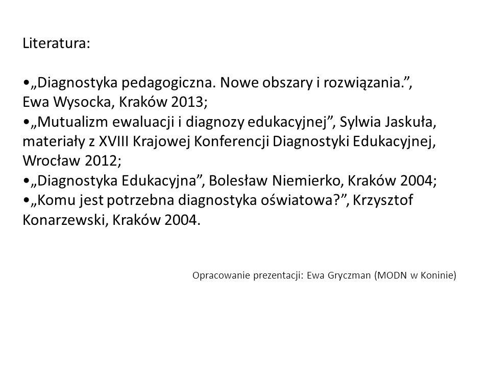 """""""Diagnostyka Edukacyjna , Bolesław Niemierko, Kraków 2004;"""