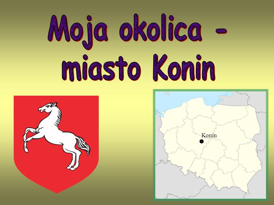 Moja okolica - miasto Konin . Konin