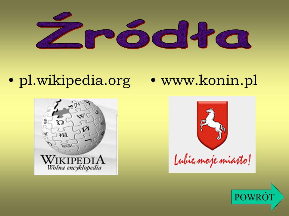 Źródła pl.wikipedia.org www.konin.pl POWRÓT