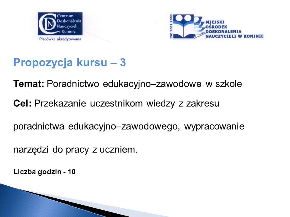 Propozycja kursu – 3 Temat: Poradnictwo edukacyjno–zawodowe w szkole