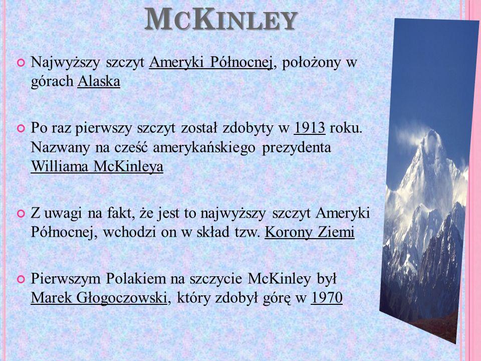 McKinley Najwyższy szczyt Ameryki Północnej, położony w górach Alaska