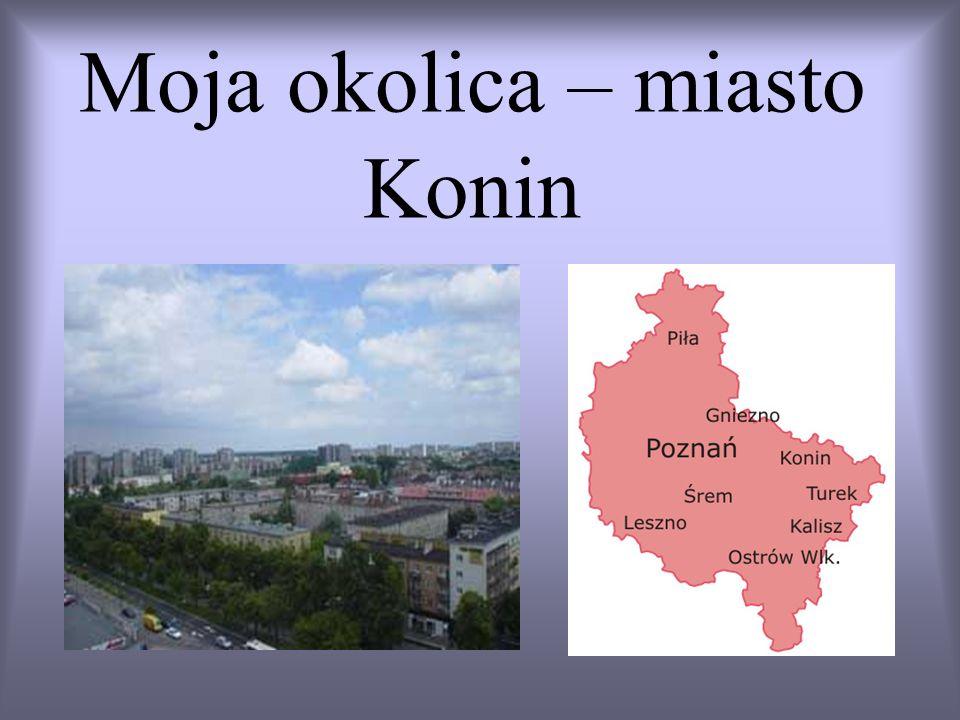 Moja okolica – miasto Konin