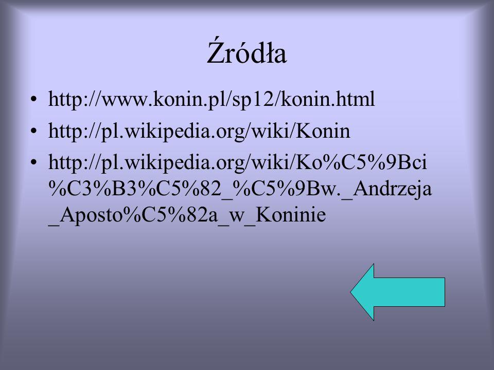 Źródła http://www.konin.pl/sp12/konin.html