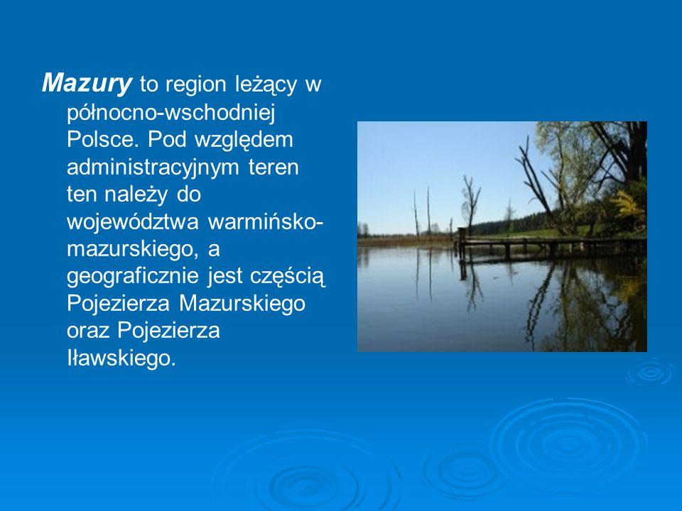 Mazury to region leżący w północno-wschodniej Polsce