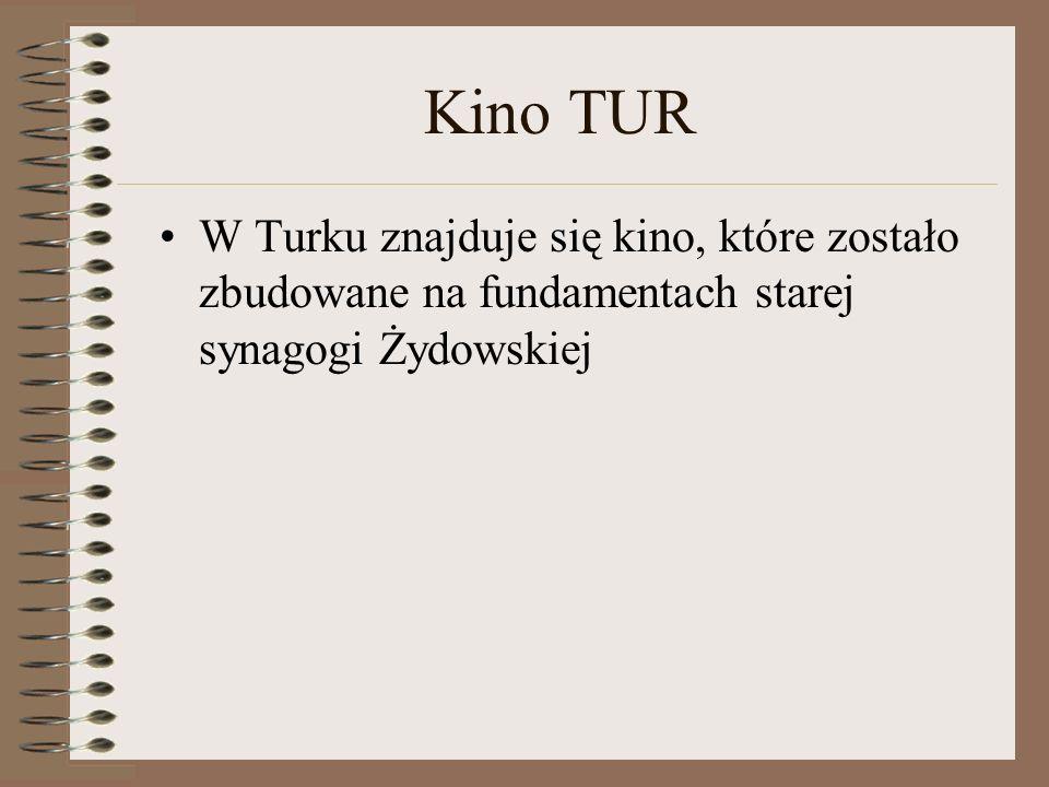 Kino TUR W Turku znajduje się kino, które zostało zbudowane na fundamentach starej synagogi Żydowskiej.