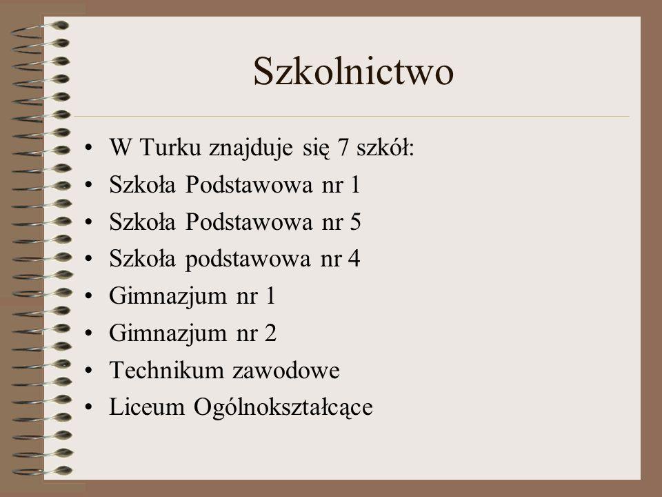 Szkolnictwo W Turku znajduje się 7 szkół: Szkoła Podstawowa nr 1