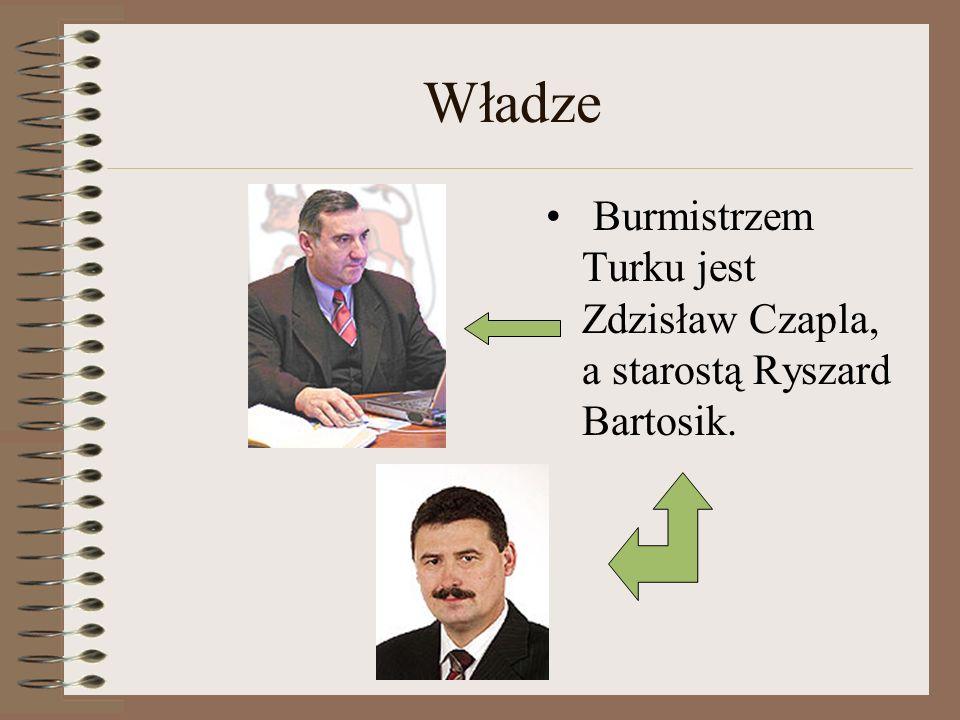 Władze Burmistrzem Turku jest Zdzisław Czapla, a starostą Ryszard Bartosik.