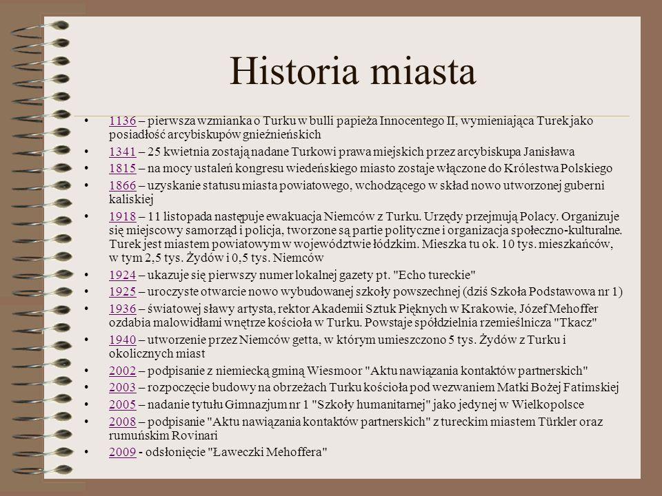 Historia miasta 1136 – pierwsza wzmianka o Turku w bulli papieża Innocentego II, wymieniająca Turek jako posiadłość arcybiskupów gnieźnieńskich.