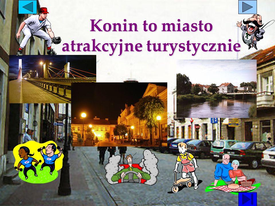 Konin to miasto atrakcyjne turystycznie