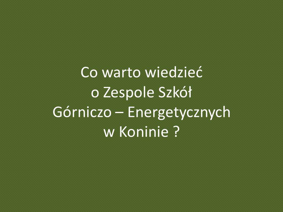 Co warto wiedzieć o Zespole Szkół Górniczo – Energetycznych w Koninie