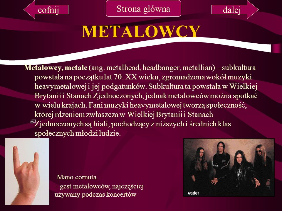 METALOWCY cofnij Strona główna dalej Mano cornuta