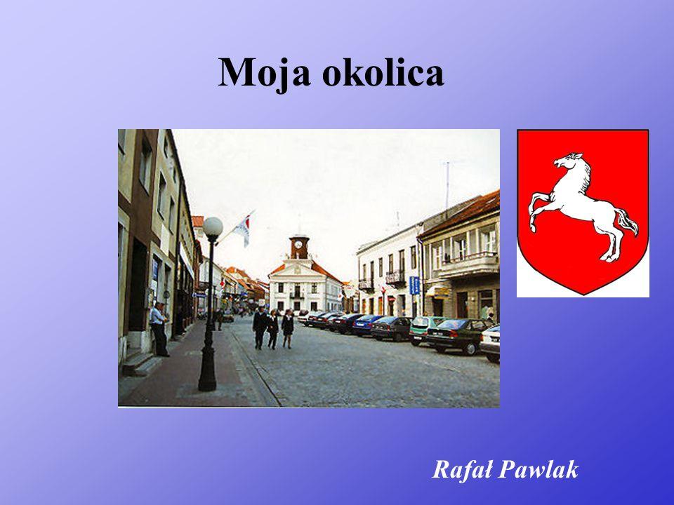 Moja okolica Rafał Pawlak