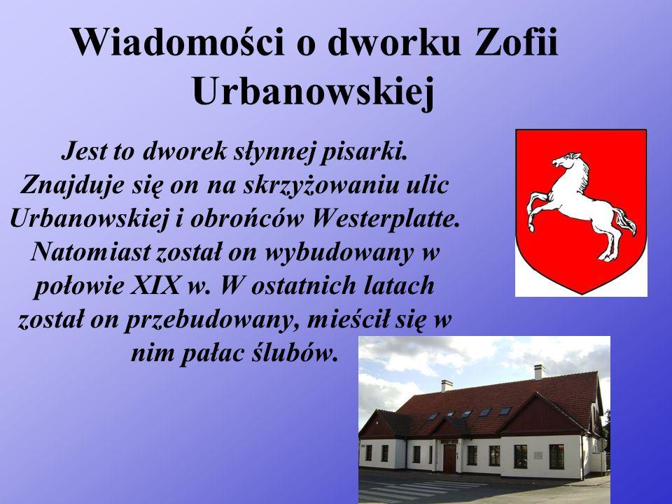 Wiadomości o dworku Zofii Urbanowskiej