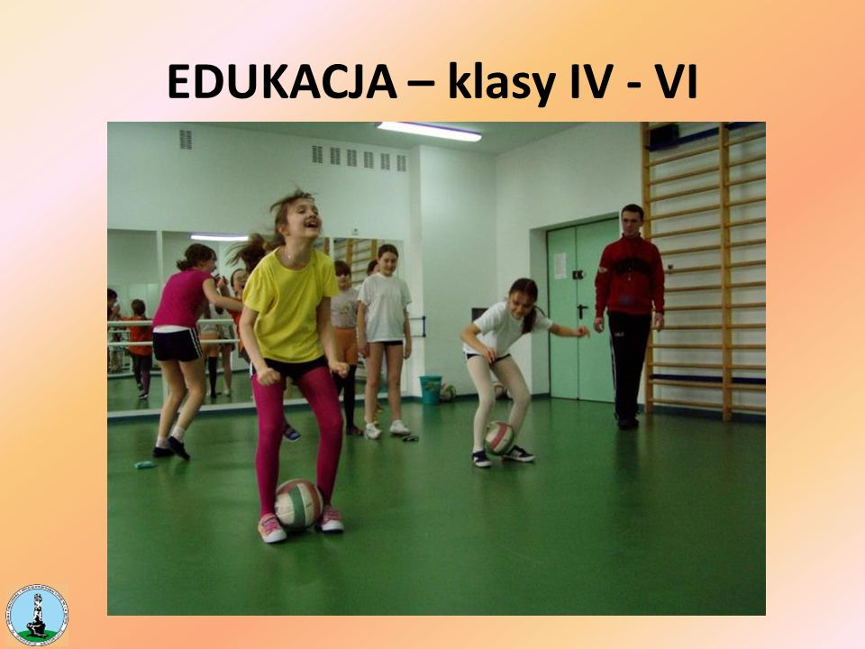 EDUKACJA – klasy IV - VI