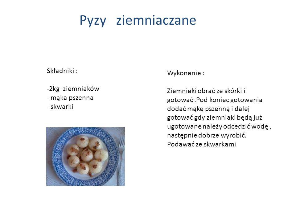 Pyzy ziemniaczane Składniki : Wykonanie : 2kg ziemniaków