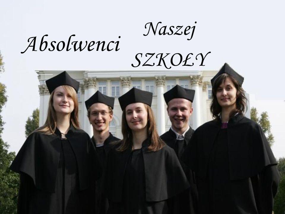 Naszej SZKOŁY Absolwenci