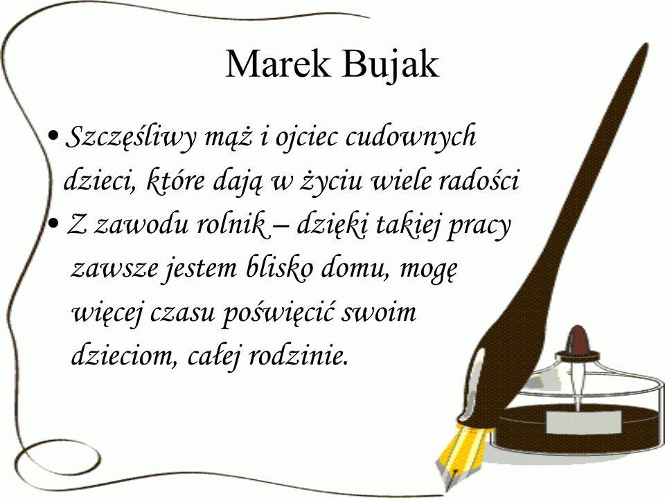 Marek Bujak Szczęśliwy mąż i ojciec cudownych