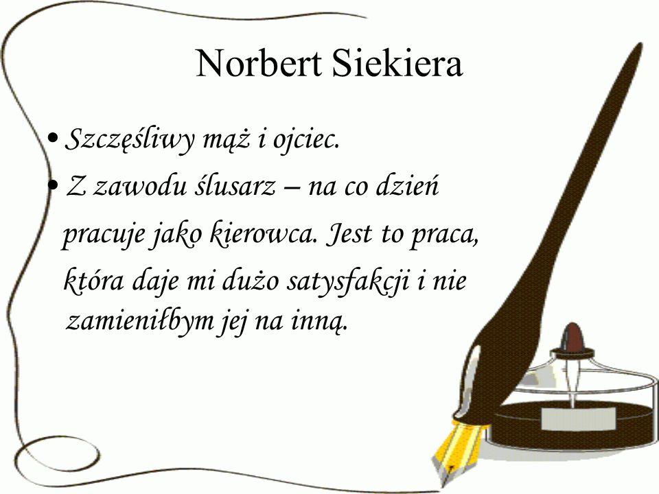 Norbert Siekiera Szczęśliwy mąż i ojciec.