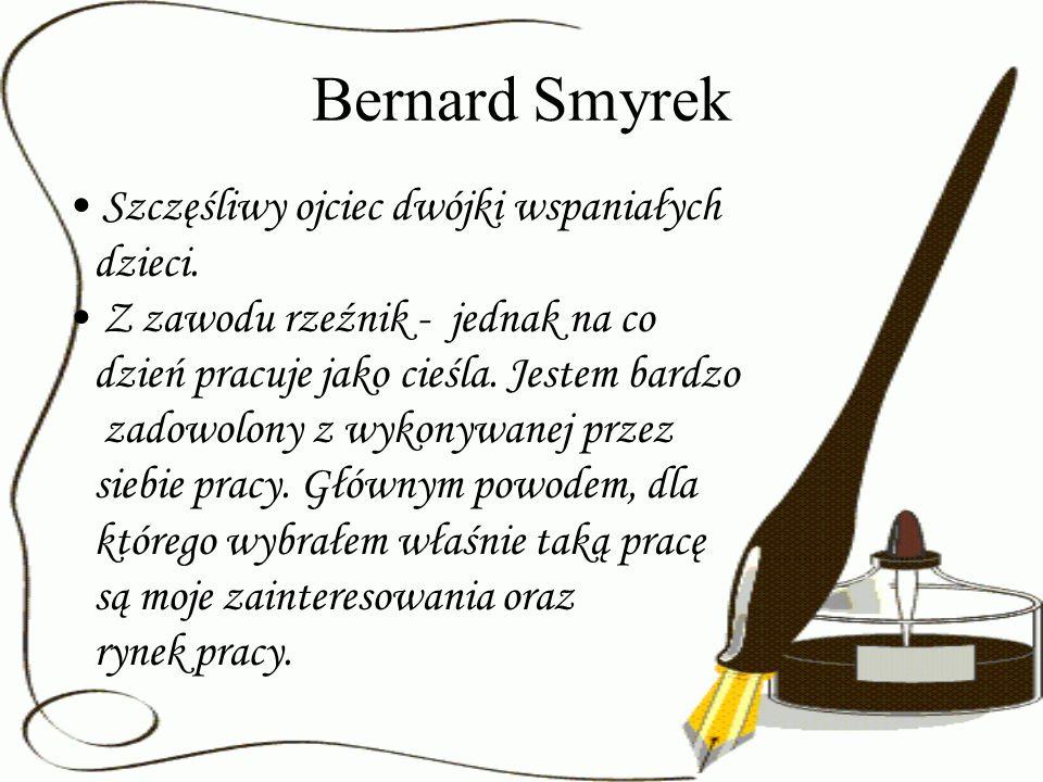 Bernard Smyrek Szczęśliwy ojciec dwójki wspaniałych dzieci.