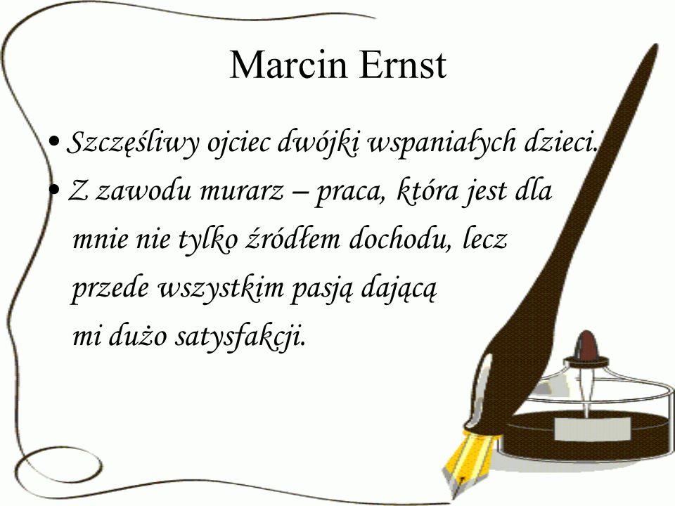 Marcin Ernst Szczęśliwy ojciec dwójki wspaniałych dzieci.