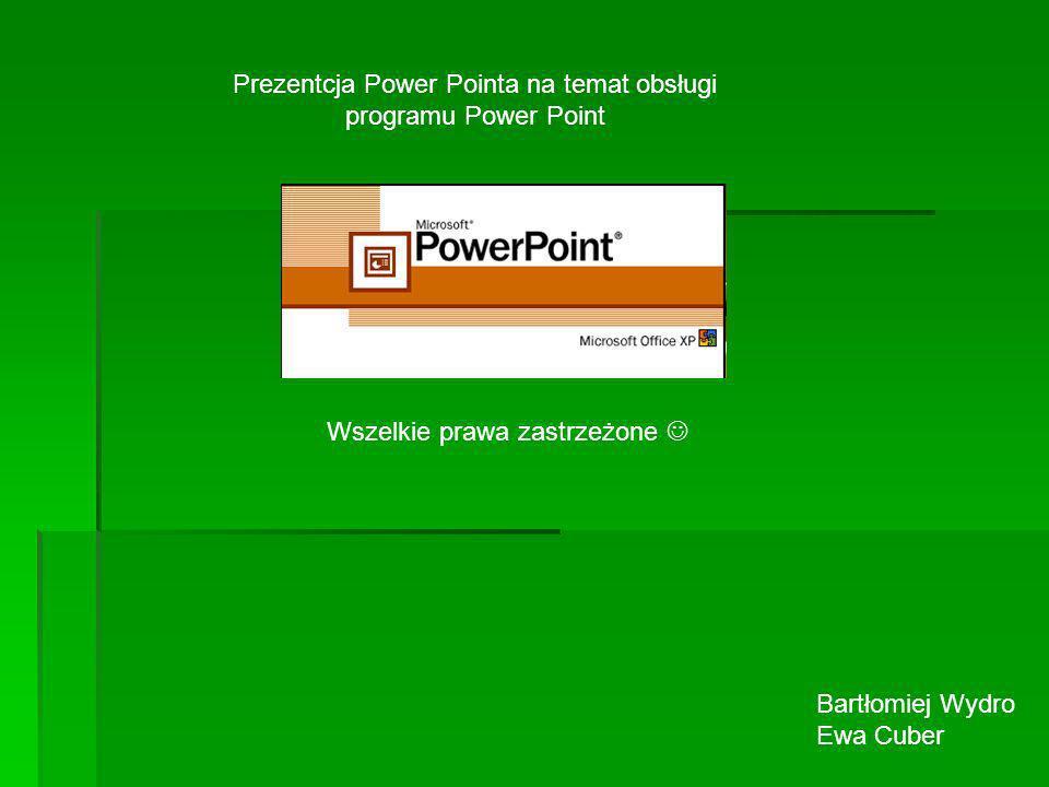 Prezentcja Power Pointa na temat obsługi programu Power Point