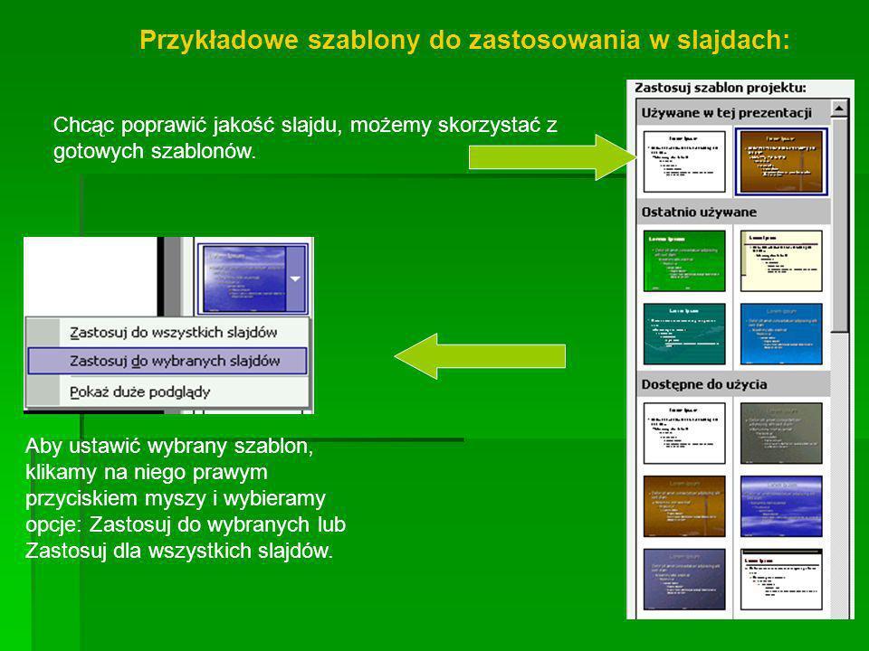 Przykładowe szablony do zastosowania w slajdach: