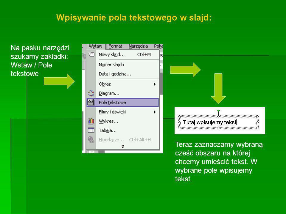 Wpisywanie pola tekstowego w slajd: