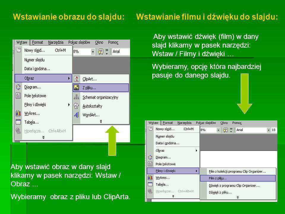 Wstawianie obrazu do slajdu: Wstawianie filmu i dźwięku do slajdu:
