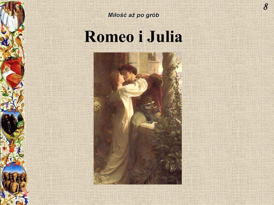 8 Miłość aż po grób Romeo i Julia