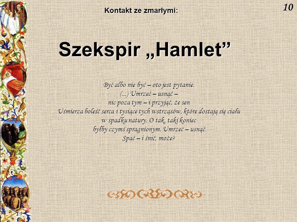 "Szekspir ""Hamlet 10 Kontakt ze zmarłymi:"