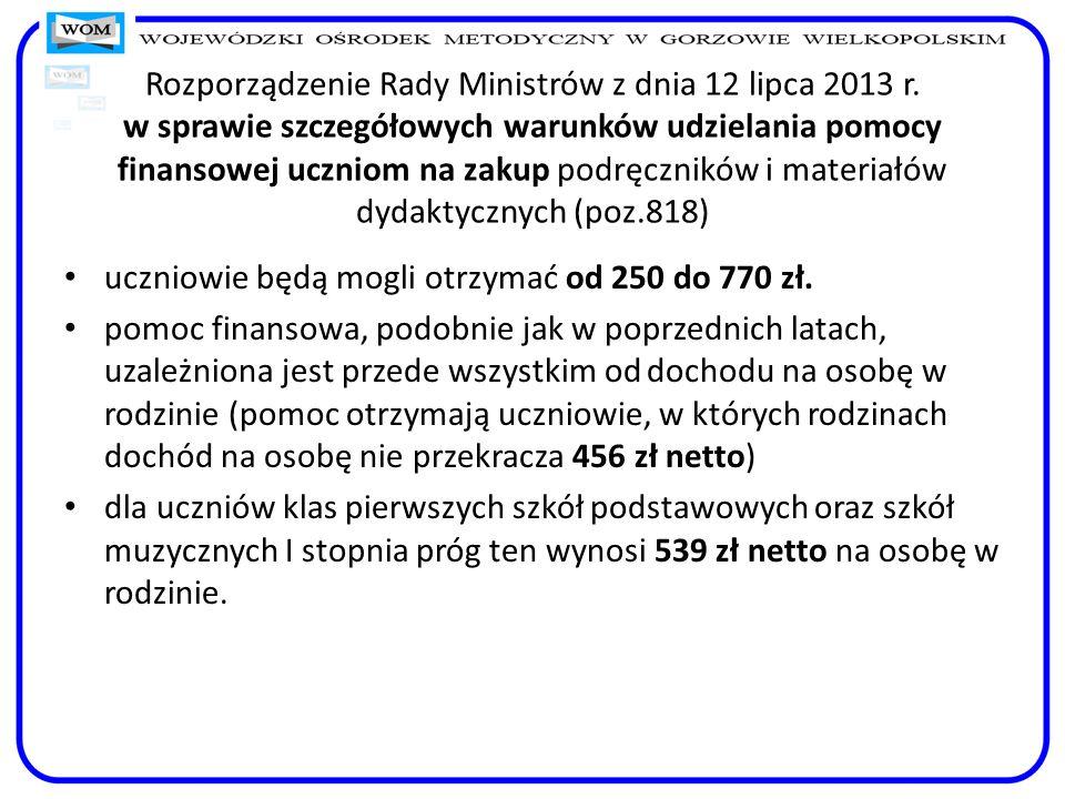 uczniowie będą mogli otrzymać od 250 do 770 zł.