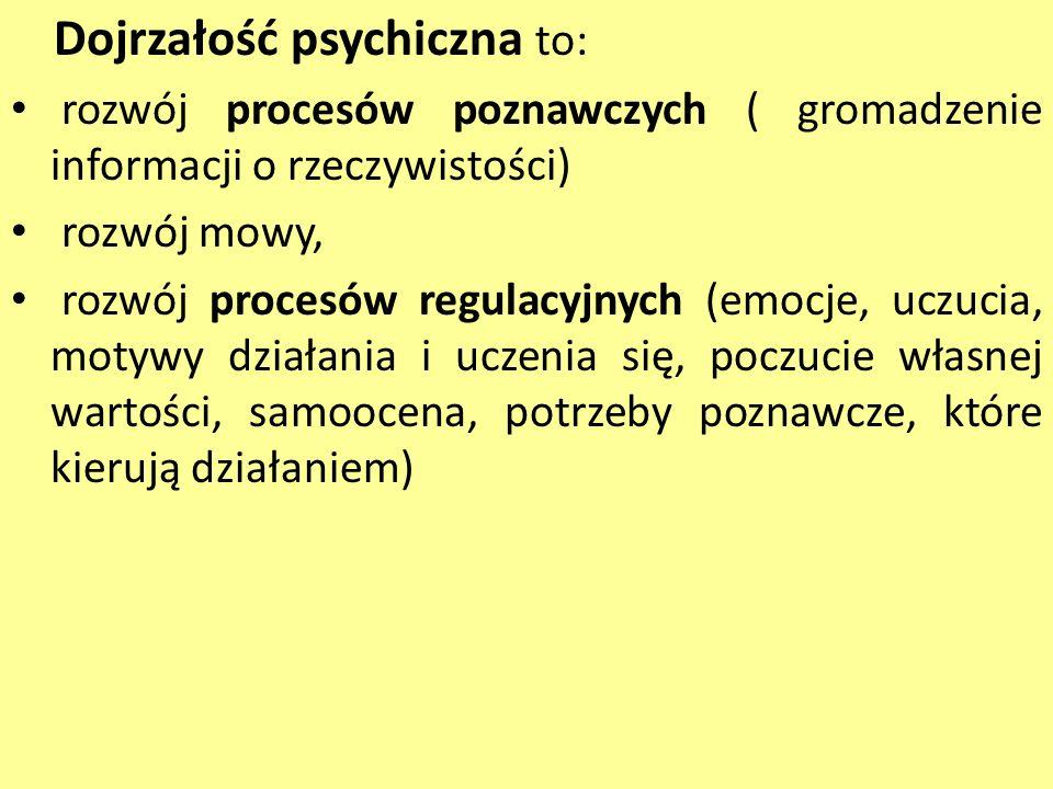 Dojrzałość psychiczna to: