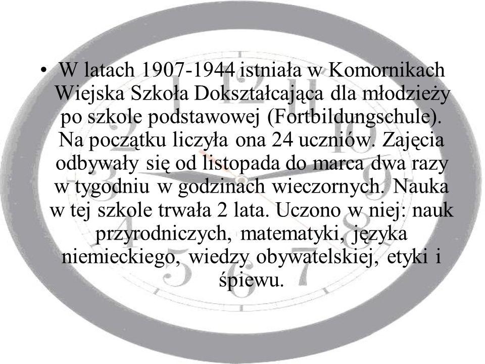 W latach 1907-1944 istniała w Komornikach Wiejska Szkoła Dokształcająca dla młodzieży po szkole podstawowej (Fortbildungschule).