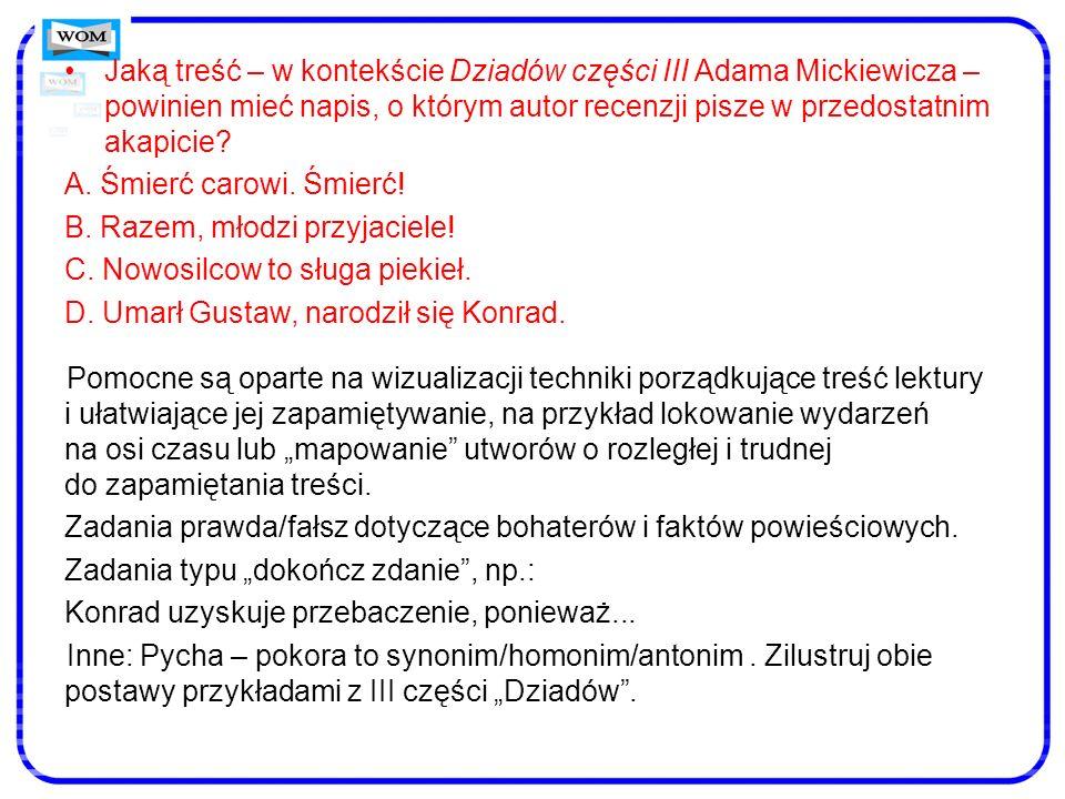 Jaką treść – w kontekście Dziadów części III Adama Mickiewicza – powinien mieć napis, o którym autor recenzji pisze w przedostatnim akapicie