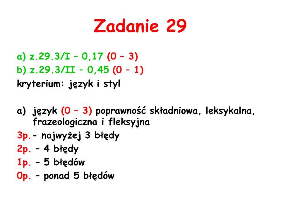 Zadanie 29 a) z.29.3/I – 0,17 (0 – 3) b) z.29.3/II – 0,45 (0 – 1)