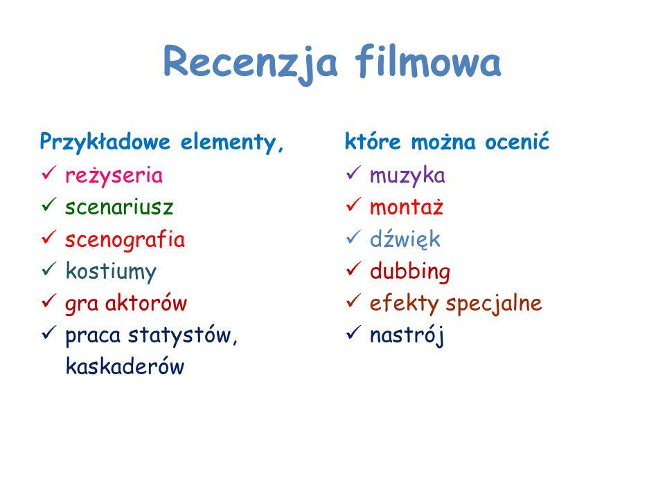 Recenzja filmowa Przykładowe elementy, które można ocenić reżyseria