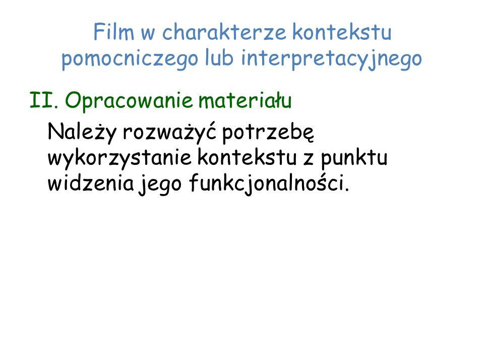 Film w charakterze kontekstu pomocniczego lub interpretacyjnego