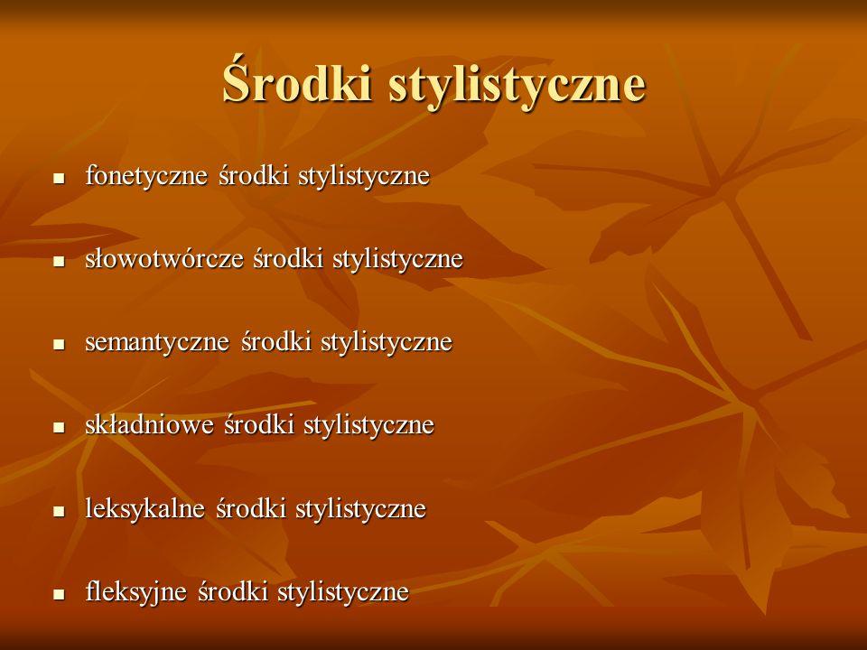 Środki stylistyczne fonetyczne środki stylistyczne