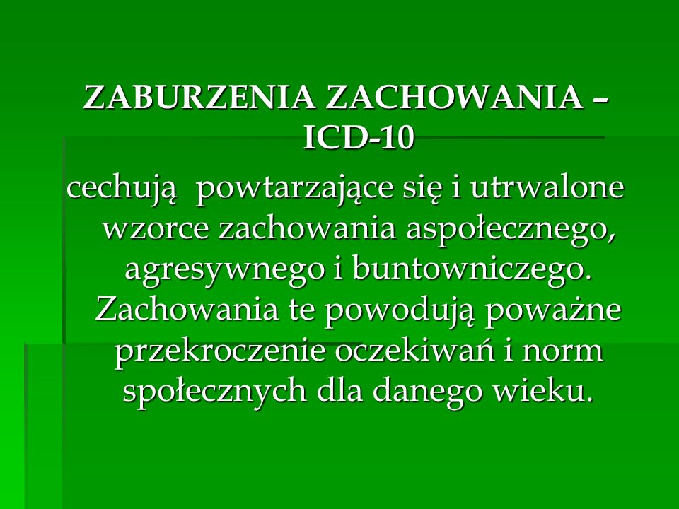 ZABURZENIA ZACHOWANIA – ICD-10
