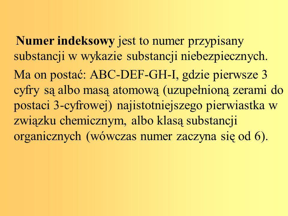 Numer indeksowy jest to numer przypisany substancji w wykazie substancji niebezpiecznych.