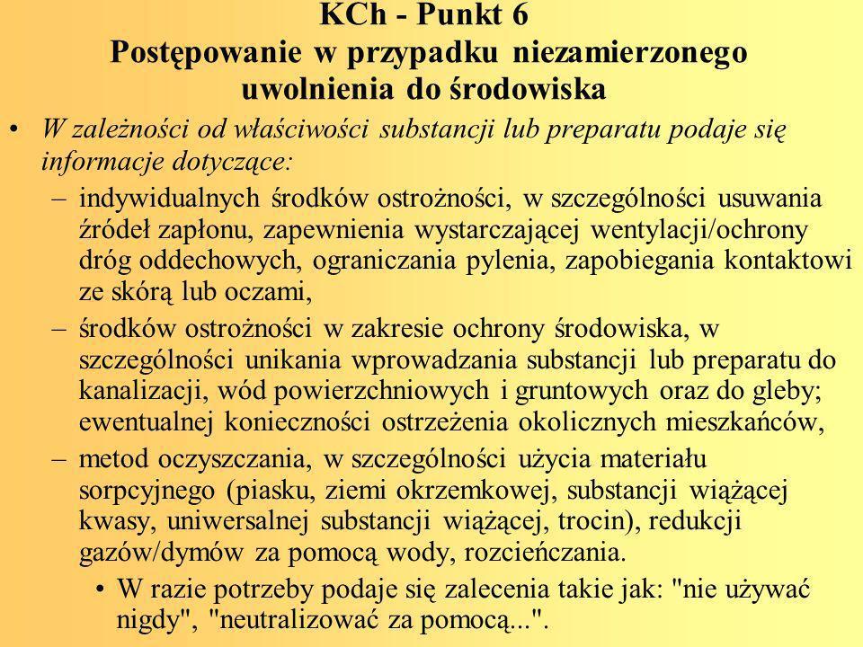 KCh - Punkt 6 Postępowanie w przypadku niezamierzonego uwolnienia do środowiska