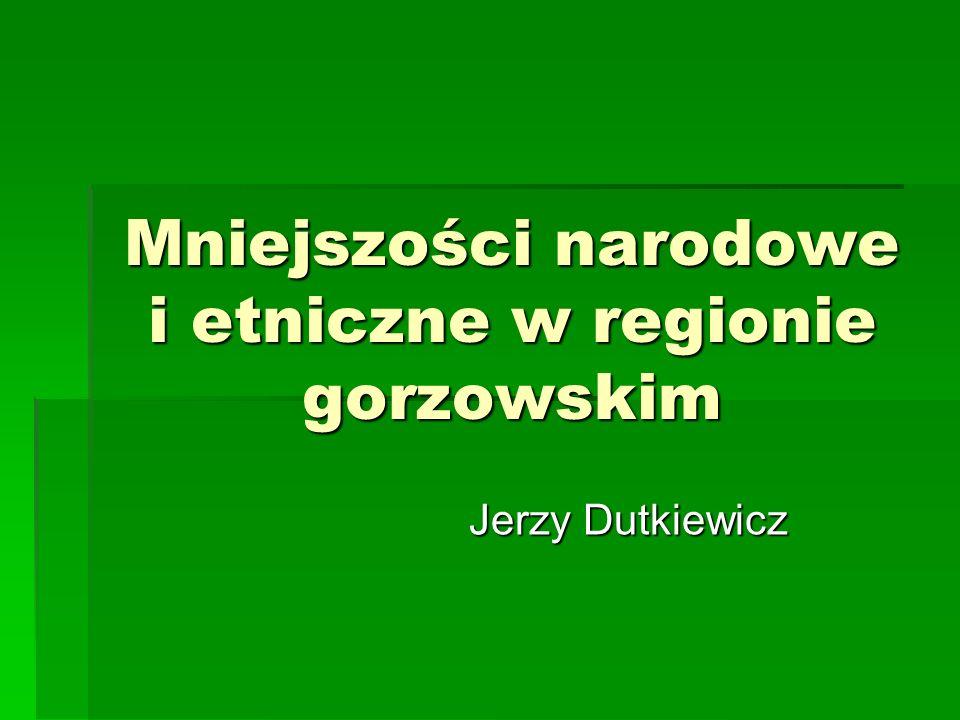 Mniejszości narodowe i etniczne w regionie gorzowskim