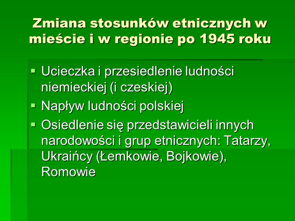 Zmiana stosunków etnicznych w mieście i w regionie po 1945 roku
