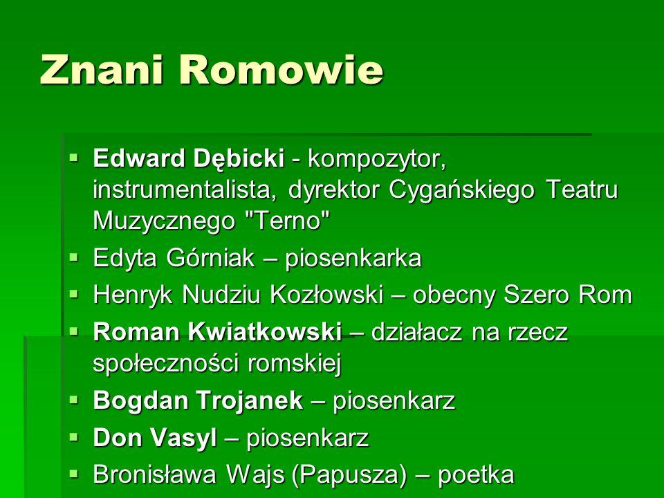 Znani RomowieEdward Dębicki - kompozytor, instrumentalista, dyrektor Cygańskiego Teatru Muzycznego Terno