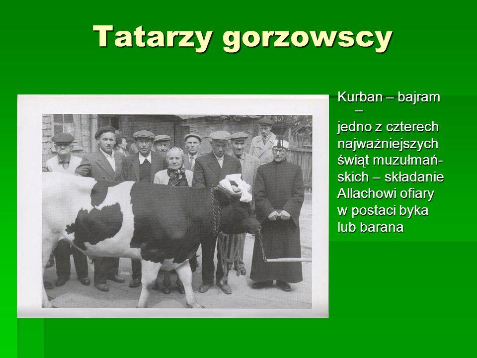 Tatarzy gorzowscy Kurban – bajram – jedno z czterech najważniejszych